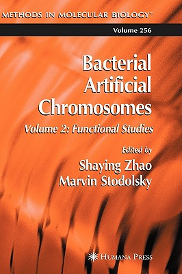 Bacterial Artificial Chromosomes: Volume 2: Functional Studies (Methods in Molecular Biology), Shaying Zhao (Editor), Marvin Stodolsky (Editor)