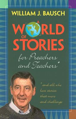 Image for A World of Stories for Preachers and Teachers: And All Who Love Stories That Move and Challenge
