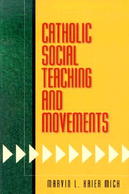Catholic Social Teaching and Movements, Marvin L. Krier Mich  (Author)