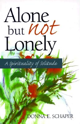 Image for Alone but Not Lonely: A Spirituality of Solitude