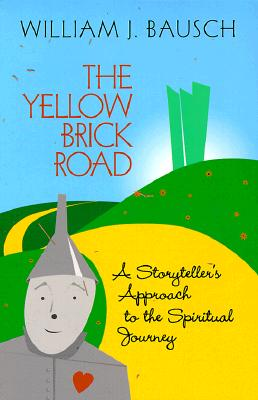 Image for The Yellow Brick Road: A Storyteller's Approach to the Spiritual Journey