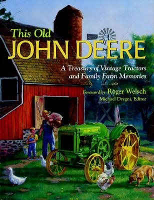 Image for This Old John Deere  A Treasury of Vintage Tractors and Family Farm Memories  )