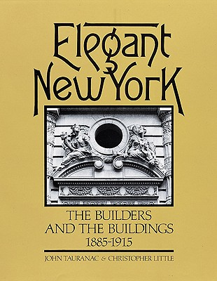 Image for Elegant New York: The Builders and the Buildings 1885-1915