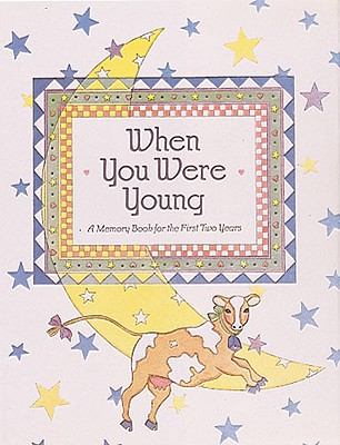 Image for When You Were Young: A Memory Book of Your First Two Years