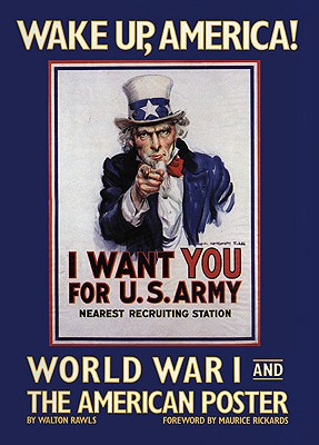 Image for Wake Up, America.  World War I and the American Poster.