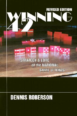 Image for Winning 42: Strategy and Lore of the National Game of Texas ( Revised Edition)