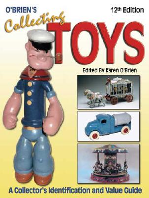 Image for O'Brien's Collecting Toys: A Collector's Identification and Value Guide, 12th Edition