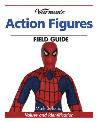 Image for Warman's Action Figures Field Guide: Values and Identification (Warman's Field Guide)