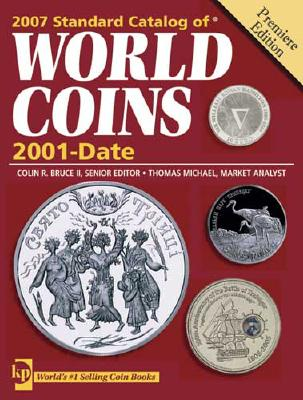 Image for Standard Catalog of World Coins, 2001 to Date (Standard Catalog of World Coins: 2001-Present) First Edition