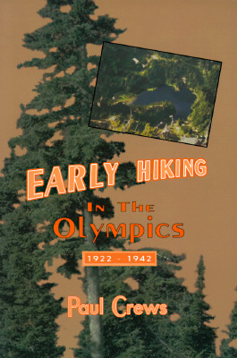 Image for Early Hiking in the Olympics 1922-1942