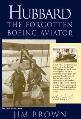 Image for HUBBARD : The Forgotten Boeing Aviator