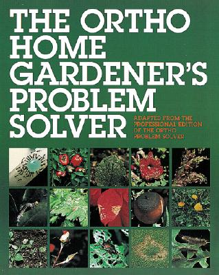 Image for The Ortho Home Gardener's Problem Solver