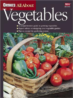 Image for Ortho's All About Vegetables (Ortho's All About Gardening)