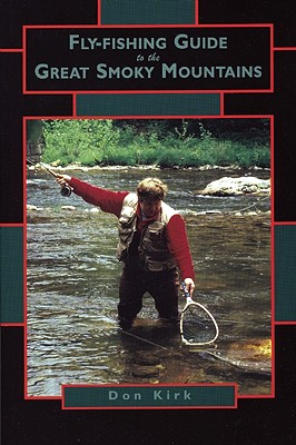 Fly-Fishing Guide to the Great Smoky Mountains, Kirk, Don