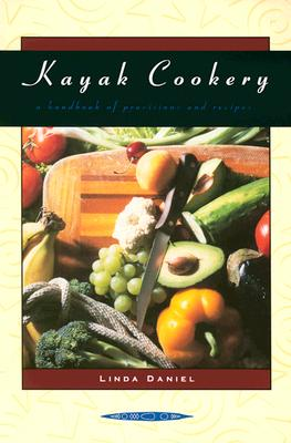 Kayak Cookery, 2nd, Linda Daniel