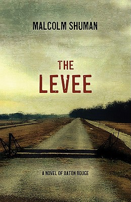 Image for LEVEE : A NOVEL OF BATON ROUGE