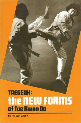 Taegeuk Forms Of Taekwon Do, Gwon,Pu Gill/ Lee,Mikeael