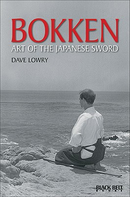 Bokken: Art of the Japanese Sword (Literary Links to the Orient), Lowry, Dave