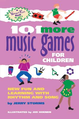 Image for 101 More Music Games for Children: More Fun and Learning with Rhythm and Song (SmartFun Activity Books)