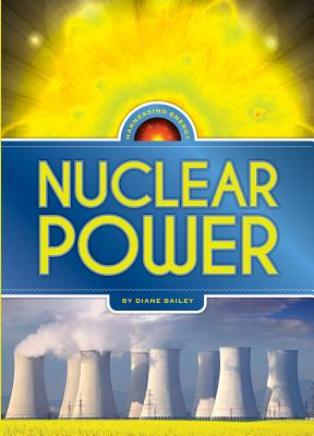 Harnessing Energy: Nuclear Power, Bailey, Diane