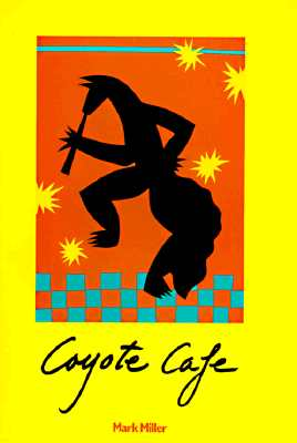 Image for Coyote Cafe: Foods from the Great Southwest