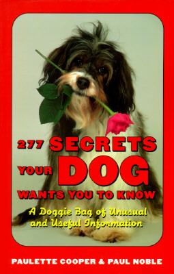 Image for 277 SECRETS YOUR DOG WANTS YOU TO KNOW