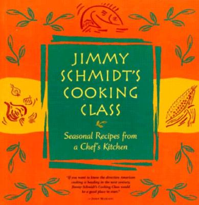 Image for JIMMY SCHMIDT'S COOKING CLASS : SEASONAL