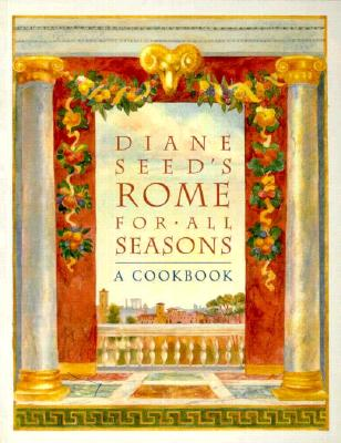 Image for Diane Seed's Rome for All Seasons: A Cookbook