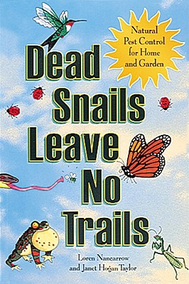 Image for Dead Snails Leave No Trails: Natural Pest Control for Home and Garden