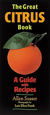 Image for The Great Citrus Book: A Guide with Recipes