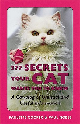 Image for 277 Secrets Your Cat Wants You to Know : A Cat-Alog of Unusual and Useful Information