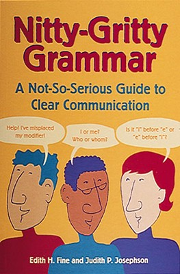 Image for Nitty-Gritty Grammar:  A Not-So-Serious Guide to Clear Communication