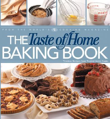 The Taste of Home Baking Book, Taste of Home Editors