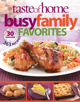 Image for Taste of Home Busy Family Favorites: 363 30-Minute Recipes