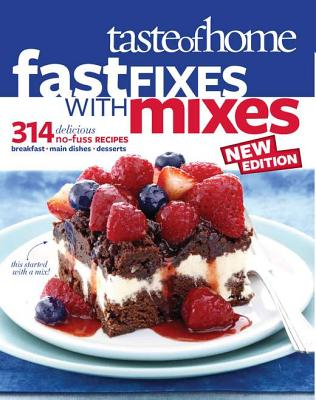 Image for Taste of Home Fast Fixes with Mixes New Edition: 314 Delicious No-Fuss Recipes