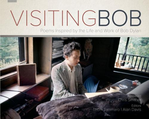 Image for Visiting Bob: Poems Inspired by the Life and Work of Bob Dylan