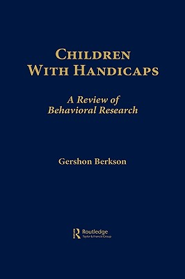 Children With Handicaps: A Review of Behavioral Research, Berkson, Gershon