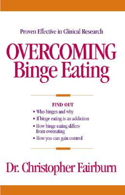 Overcoming Binge Eating, Fairburn, Christopher