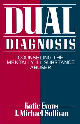 Image for Dual Diagnosis: Counseling the Mentally Ill Substance Abuser