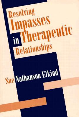 Image for Resolving Impasses in Therapeutic Relationships