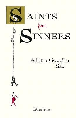 Saints for Sinners, Alban Goodier