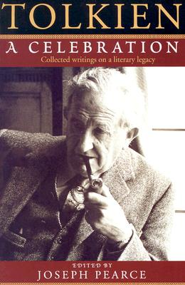 Tolkien: A Celebration : Collected Writings on a Literary Legacy