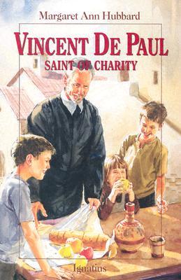 Vincent De Paul: Saint of Charity, MARGARET ANN HUBBARD
