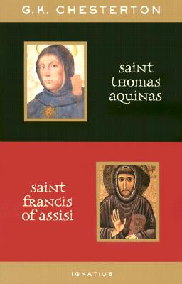 St. Thomas Aquinas and St. Francis of Assisi, G. K. CHESTERTON