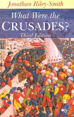 What Were the Crusades?, Riley-Smith, Jonathan