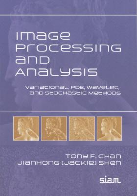 Image Processing And Analysis: Variational, Pde, Wavelet, And Stochastic Methods, Chan, Tony; Shen, Jianhong