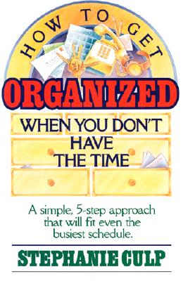 Image for How to Get Organized When You Don't Have the Time