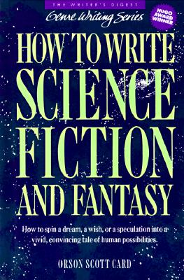 How to Write Science Fiction and Fantasy, Card, Orson Scott