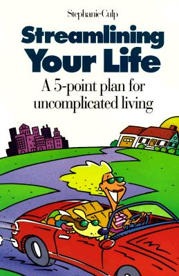 Image for Streamlining Your Life: A 5-Point Plan for Uncomplicated Living