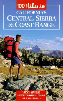 Image for 100 Hikes in California's Central Sierra and Coast Range
